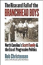 The Rise and Fall of the Branchhead Boys: North Carolina's Scott Family and the Era of Progressive Politics