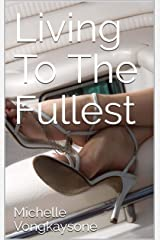 Living To The Fullest (Adventures In Access Book 6) Kindle Edition