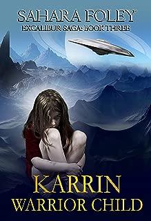 KARRIN: Warrior Child: An Urban Fantasy , Sci-Fi Adventure (Excalibur Saga Book 3)