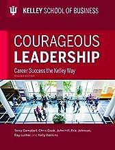 Courageous Leadership: Career Success the Kelley Way