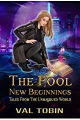 The Fool: New Beginnings (Tales from the Unmasqued World Book 1) Kindle Edition