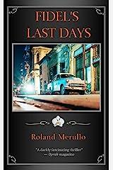 Fidel's Last Days Kindle Edition