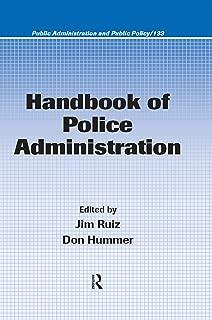Handbook of Police Administration (Public Administration and Public Policy 133) (English Edition)