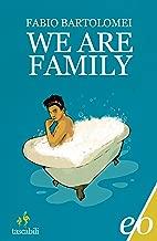 We Are Family (Dal mondo) (Italian Edition)