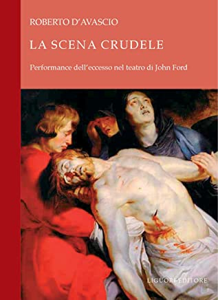 La Scena Crudele: Performance dell'eccesso nel teatro di John Ford (Moduli OD)