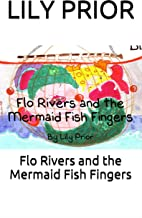 Flo Rivers and the Mermaid Fish Fingers