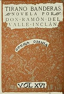 Antología Ramón del Valle-Inclán: Tirano Banderas (con notas)  (Spanish Edition)