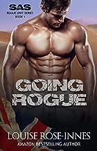 Going Rogue: A Military Romance (SAS Rogue Unit Book 1)