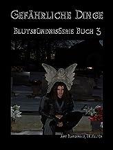 Gefährliche Dinge: Blutsbündnis-Serie Buch 3 (Amy Blankenship - Blutsbündnis-Serie) (German Edition)