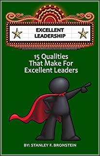 Excellent Leadership: 15 Qualities That Make For Excellent Leaders (Book A Week Challenge 6)