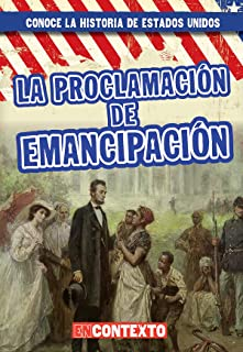 La Proclamacion de Emancipacion (the Emancipation Proclamation)