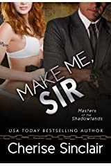 Make Me, Sir (Masters of the Shadowlands Series Book 5) Kindle Edition