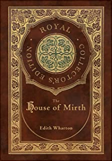 The House of Mirth (Royal Collector's Edition) (Case Laminate Hardcover with Jacket)