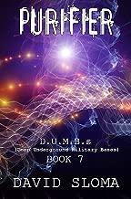 Purifier: D.U.M.B.s (Deep Underground Military Bases) - Book 7