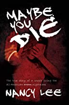 Maybe You Die: The True Story of a Couple Living the All-American Nightmare
