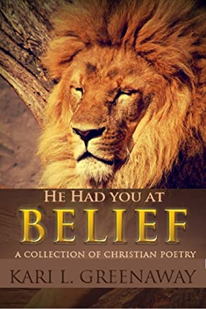 He Had You At Belief: A Collection of Christian Poetry (English Edition)