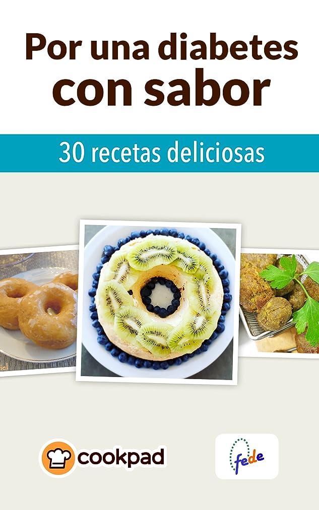 Por una diabetes con sabor: 30 recetas deliciosas (Spanish Edition)