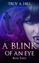 A Blink of an Eye: Medieval Urban Fantasy in Post Arthurian Britain (A Cup of Blood Book 3)