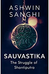 Sauvastika: The Struggle of Shantiputra Kindle Edition