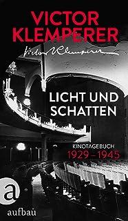Licht und Schatten: Kinotagebuch 1929–1945