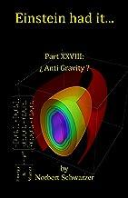 Einstein had it... Part XXVIII: ¿ Anti Gravity ?