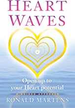 Heart Waves: Open up to your Heart potential