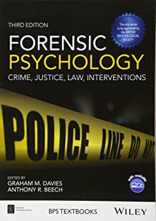 Forensic Psychology: Crime, Justice, Law, Interventions