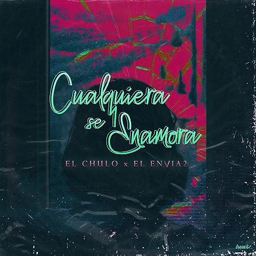 Amazon.com: Cualquiera Se Enamora: El Chulo: MP3 Downloads