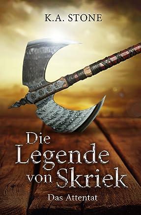 Die Legende von Skriek Das Attentat Teil 1K. A. Stone