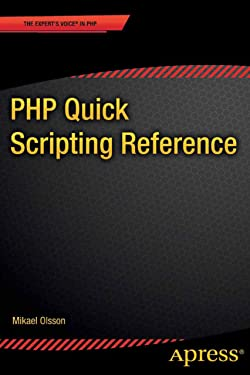 PHP Quick Scripting Reference (The Expert's Voice)