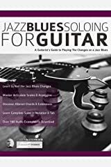 Jazz Blues Soloing for Guitar: A Guitarist's Guide to Playing The Changes on a Jazz Blues (Fundamental Changes in Jazz Guitar Book 3) Kindle Edition