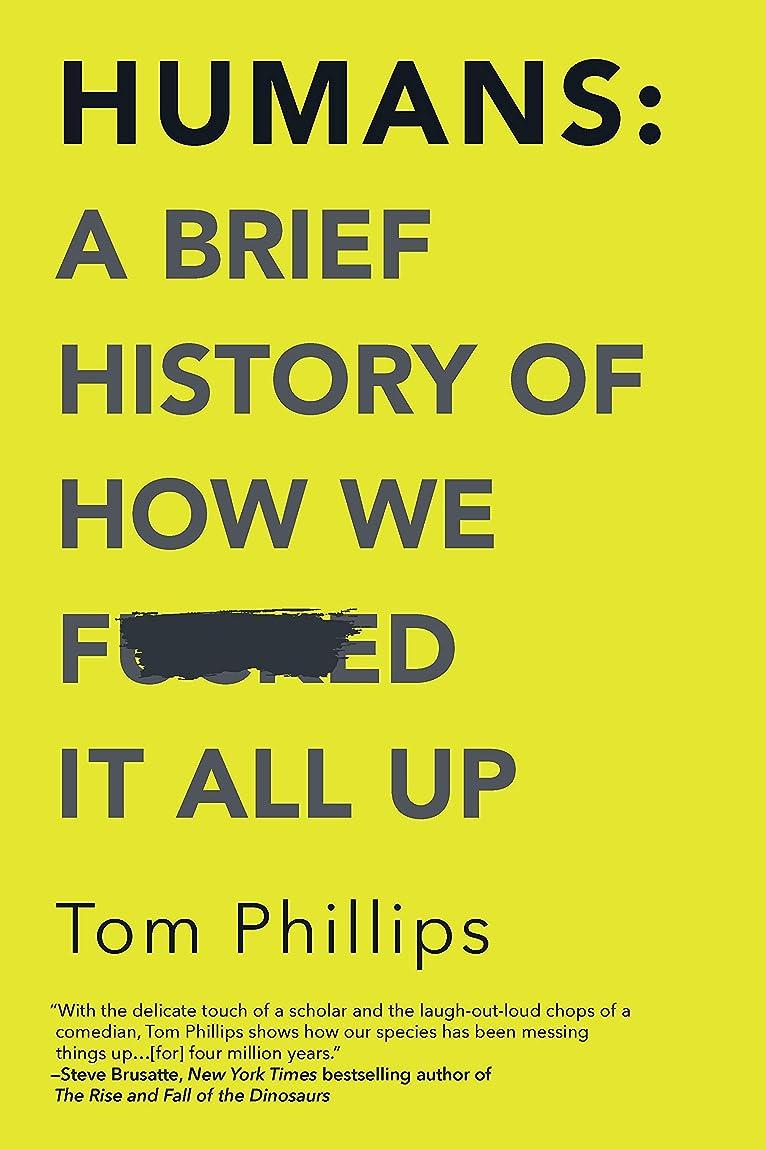 いとこフロントゲインセイHumans: A Brief History of How We F*cked It All Up (English Edition)