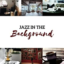 Jazz in the Background - Soft Relaxing Collection for Cafe, Restaurant, Museum, Waiting Room & Hotel Lobby