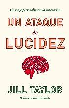 Un ataque de lucidez: Un viaje personal hacia la superación (Spanish Edition)