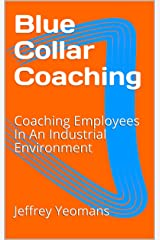 Become a Leader who Leads: Coaching Employees In A Work Environment Kindle Edition