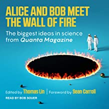 Alice and Bob Meet the Wall of Fire: The Biggest Ideas in Science from Quanta