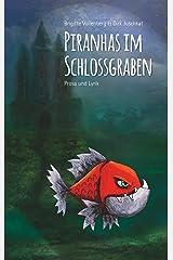 Piranhas im Schlossgraben: Prosa und Lyrik Kindle Ausgabe