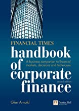 Financial Times Handbook of Corporate Finance: A Business Companion to Financial Markets, Decisions and Techniques (English Edition)