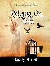 Relying On Tara (Growing Up Ashton Book 3)