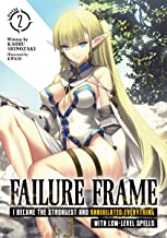 Failure Frame: I Became the Strongest and Annihilated Everything With Low-Level Spells (Light Novel) Vol. 2 (English Edition)