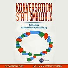 Konversation statt Smalltalk: Die Kunst der authentischen Gesprächsführung