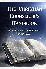 The Christian Counselor's Handbook Kindle Edition