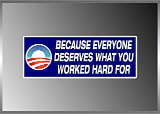 Anti Obama Socialism Message Everyone Deserves Vinyl Decal Bumper Sticker 3