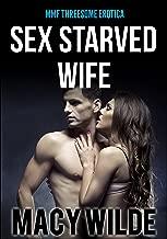 Sex Starved Wife (MMF Erotica, Menage Erotica)