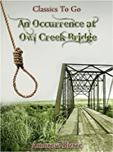 An Occurrence at Owl Creek Bridge (Classics To Go)