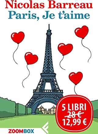 Paris, Je t'aime: Cinque romanzi