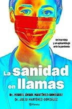 La sanidad en llamas: Un internista y un epidemiólogo ante la pandemia