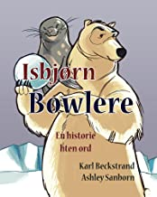 Isbjørn Bowlere: En historie uten ord (Stories Without Words Book 1) (Norwegian Edition)