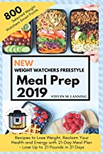 New Wеight Watchers Freestyle Meal Prep 2019: 800 Selected Weight Watchers Smartpoints Recipes to Lose Weight,Reclaim Your health and Energy with 21 day Meal Plan -Lose up to 21 Pounds in 21 Days
