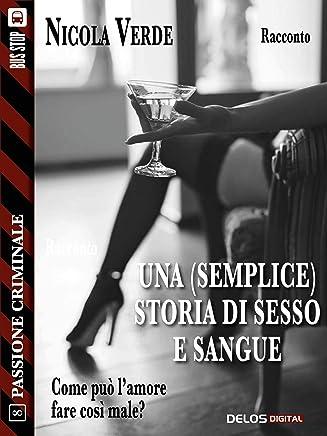 Una (semplice) storia di sesso e sangue